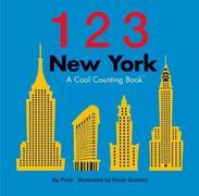 123 New York: A Cool Counting Book: A Cool Counting Book