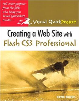Creating a Web Site with Flash Cs3 Professional: Visual Quickproject Guide, Adobe Reader