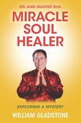 Dr. and Master Sha: Miracle Soul Healer: Exploring a Mystery