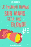Le premier homme sur Mars sera une blonde, épisode 5