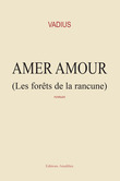 Amer amour (les forêts de la rancune)