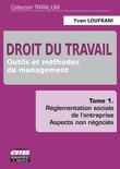 Droit du travail - Outils et méthodes de management - Tome 1