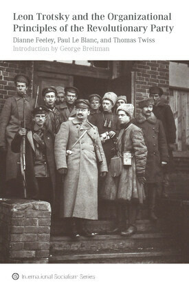 Leon Trotsky and the Organizational Principles of the Revolutionary Party