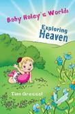 Baby Haley's World: Exploring Heaven