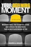 Your Defining Moment, Second Edition: When God takes you to center-stage and exposes the greatness that He has placed inside of you