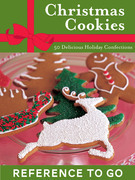 Christmas Cookies: Reference to Go: 50 Delicious Holiday Confections