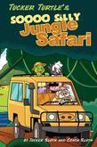 Tucker Turtle's Soooo Silly Jungle Safari
