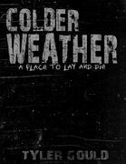 Colder Weather: A Place to Lay and Die