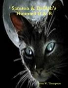 Samson & Delilah's Haunted B & B