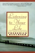 Listening to Your Life: Daily Meditations with Frederick Buechne