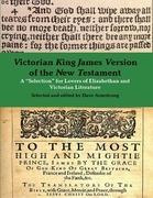 """Victorian King James Version of the New Testament: A """"Selection"""" for Lovers of Elizabethan and Victorian Literature"""