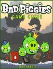 Bad Piggies Game Guide