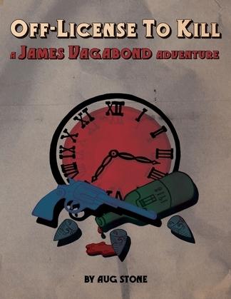Off-License to Kill: A James Vagabond Adventure