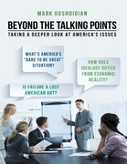 Beyond the Talking Points: Taking a Deeper Look At America's Issues