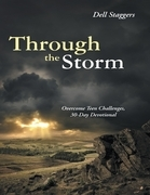 Through the Storm: Overcome Teen Challenges, 30 Day Devotional