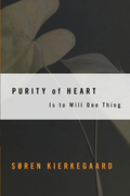 Purity of Heart: Is To Will One Thing