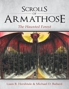Scrolls of Armathose: The Haunted Forest