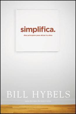 Simplifica: Diez principios para aliviar tu alma