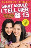 What Would I Tell Her @ 13 (Mills & Boon Indian Author Collection)