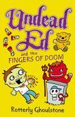 Undead Ed and the Fingers of Doom