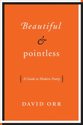 Beautiful & Pointless: A Guide to Modern Poetry