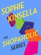 The Shopaholic Series 6-Book Bundle: Confessions of a Shopaholic, Shopaholic Takes Manhattan, Shopaholic Ties the Kno t, Shopaholic & Sister, Shopahol