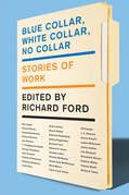 Blue Collar, White Collar, No Collar: Stories of Work