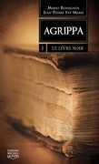 Agrippa 1 - Le livre noir
