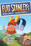 Flat Stanley's Worldwide Adventures #7: The Flying Chinese Wonders