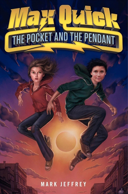 Max Quick: The Pocket and the Pendant