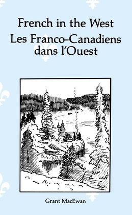 French in the West, Les Franco-Canadiens dans l'Ouest