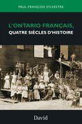 L'Ontario français, quatre siècles d'histoire