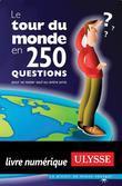 Le tour du monde en 250 questions