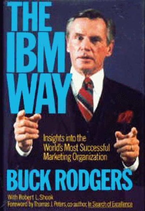 IBM Way: Insights into the World's Most Successful Marketing Organization