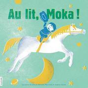 Au lit, Moka !