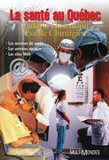 La santé au Québec : les services de santé, les services sociaux, les sites Web