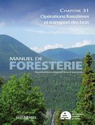 Manuel de foresterie, chapitre 31 – Opérations forestières et transport des bois