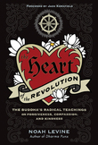 The Heart of the Revolution: The Buddha's Radical Teachings of Forgiveness, Compassion, and Kindness