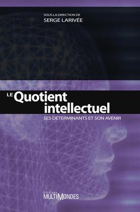 Le quotient intellectuel : ses déterminants et son avenir