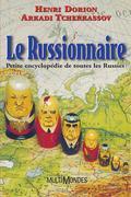 Le russionnaire : petite encyclopédie de toutes les Russies