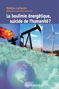 La boulimie énergétique, suicide de l'humanité?