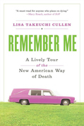 Remember Me: A Lively Tour of the American Way of Dea