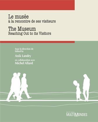 Le musée à la rencontre de ses visiteurs/The museum meet there visitors