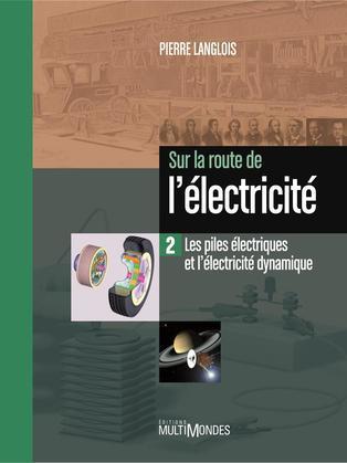 Les piles électriques et l'électricité dynamique