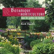 Botanique et horticulture dans les jardins du Québec, volume 2