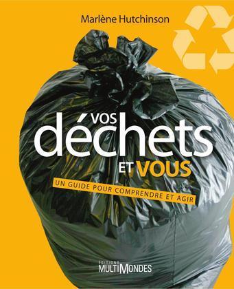 Vos déchets et vous : un guide pour comprendre et agir