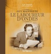 Le laboureur d'ondes : Guy Mauffette