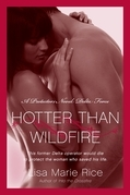 Hotter Than Wildfire: A Protector's Novel: Delta Force