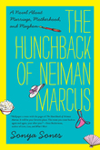 The Hunchback of Neiman Marcus: A Novel About Marriage, Motherhood, and Mayhem