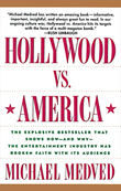 Hollywood vs. America: Popular Culture And The War on Tradition